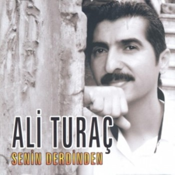 de4e34256849657 Ali Turaç   Senin Derdinden (2013) Full Albüm İndir
