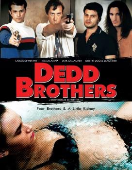 ������ ���� / Dedd Brothers (2009)