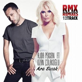 edb4a1276510723 Ajda Pekkan feat. Ozan Çolakoğlu   Ara Sıcak Remixes (2013) Remix Albüm İndir