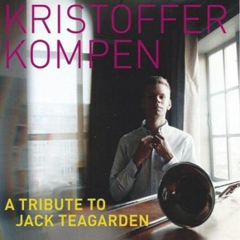Kristoffer Kompen - A Tribute To Jack Teagarden (2013)